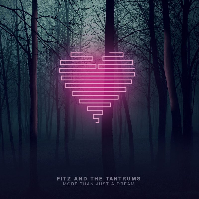 More Than Just a Dream – Fitz and the Tantrums