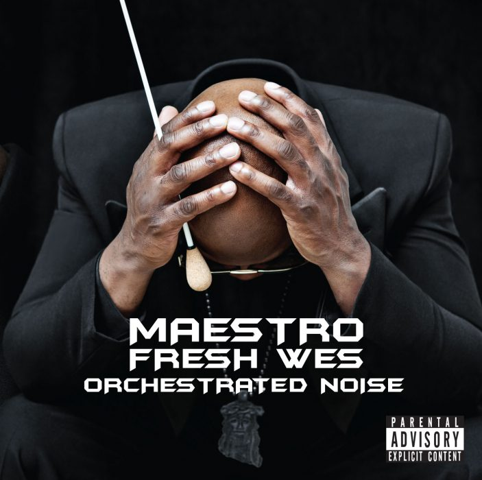 Orchestrated Noise – Maestro Fresh Wes