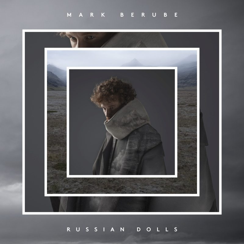 Mark Berube – Russian Dolls