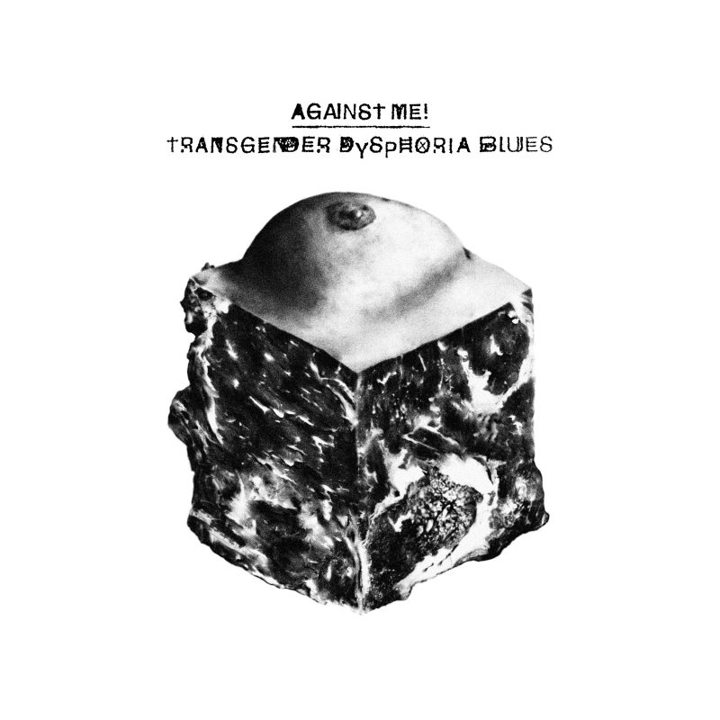 Transgender Dysphoria Blues – Against Me!
