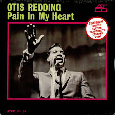 Pain in my Heart – Otis Redding