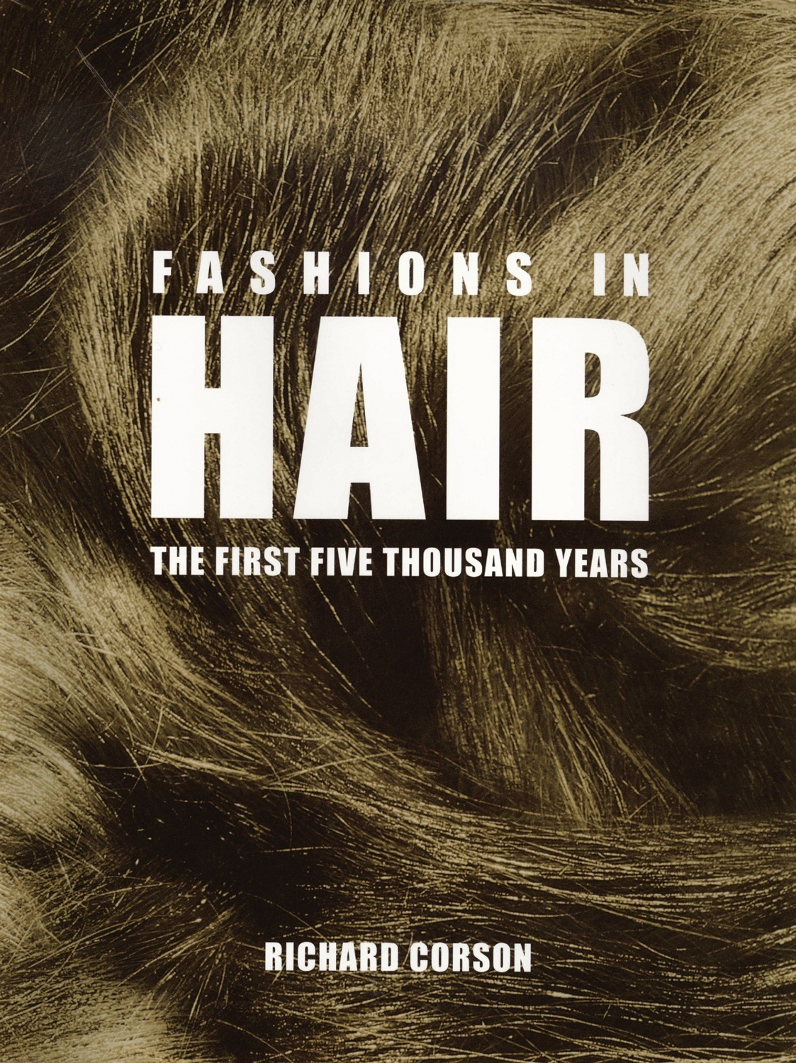 Fashions in Hair: The First Five Thousand Years – Richard Corson