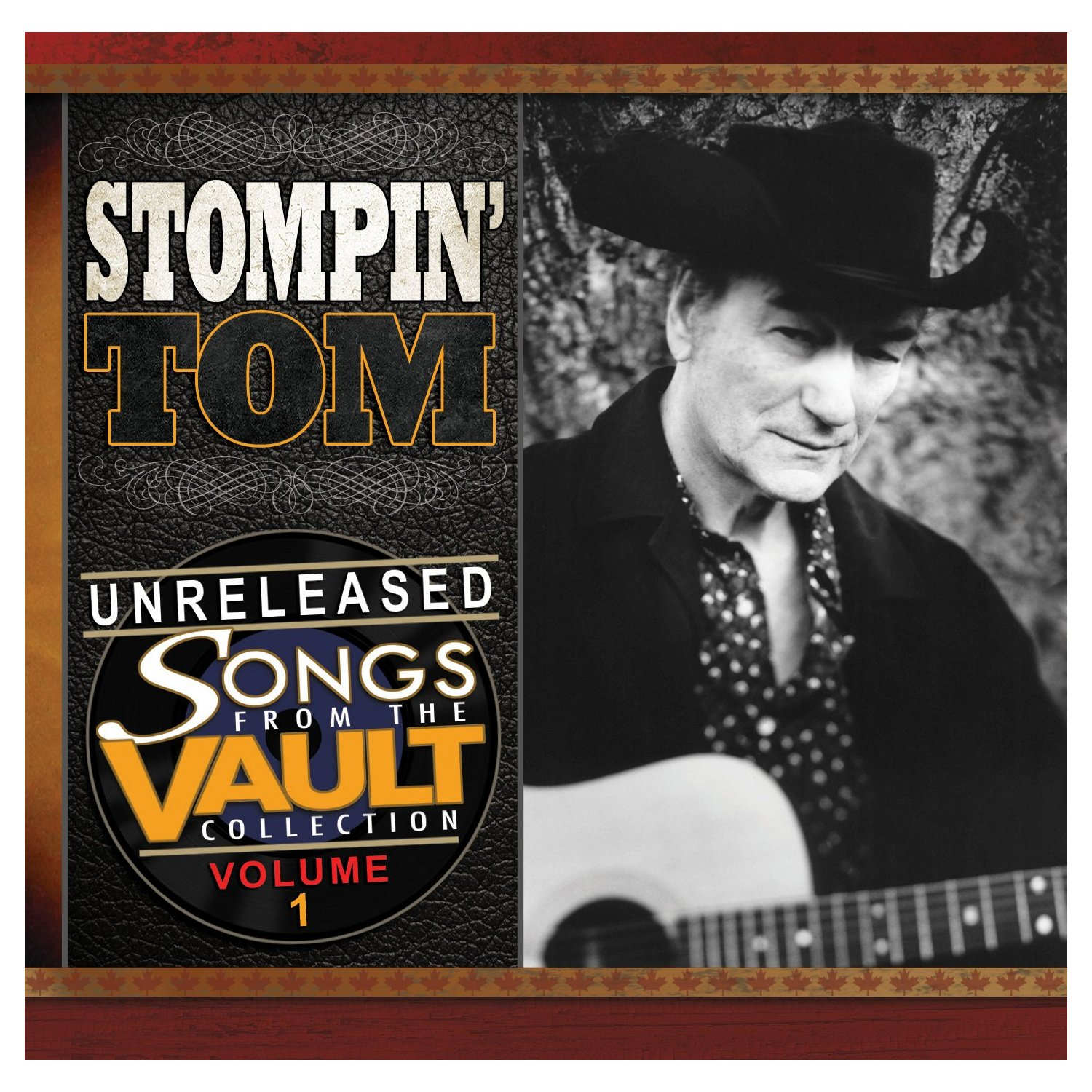 Unreleased: Songs From The Vault Collection (Volume 1) – Stompin' Tom Connors
