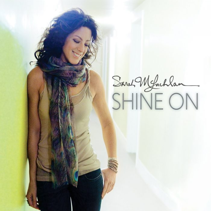 Shine On – Sarah McLachlan