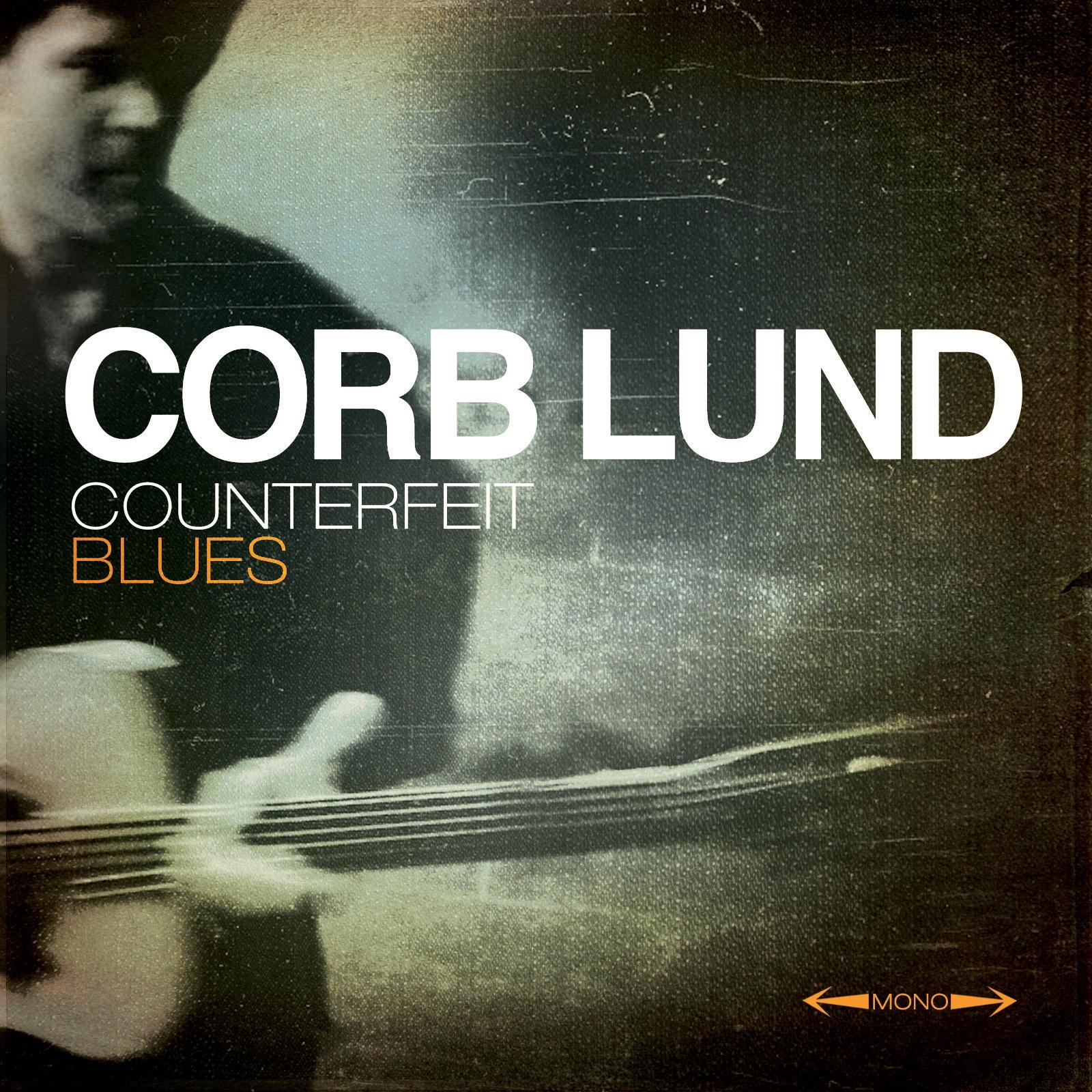 Counterfeit Blues – Corb Lund