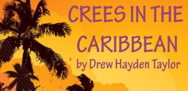 Crees in the Caribbean — Heartwarming Comedy Hits Magnus Stage